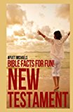 Bible Facts for Fun! New Testament  N/A 9781490920191 Front Cover