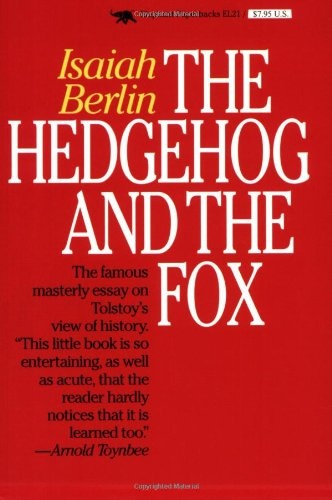 Hedgehog and the Fox An Essay on Tolstoy's View of History Reprint edition cover