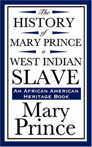 History of Mary Prince, a West Indian Slave (an African American Heritage Book) N/A edition cover
