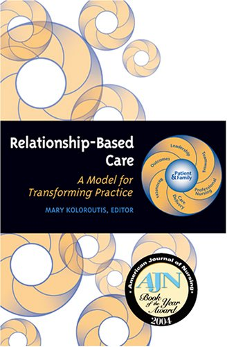 Relationship-Based Care A Model for Transforming Practice  2004 edition cover