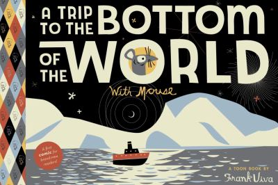 Trip to the Bottom of the World with Mouse   2012 9781935179191 Front Cover