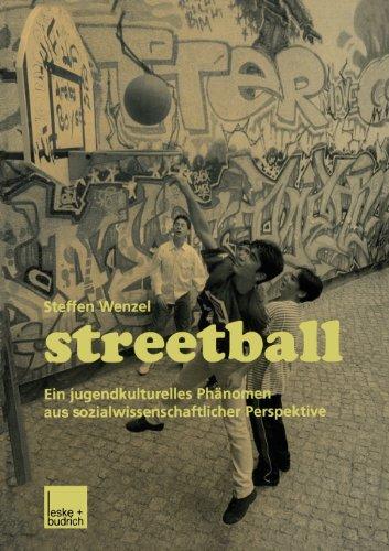Streetball Ein Jugendkulturelles Ph�nomen Aus Sozialwissenschaftlicher Perspektive  2001 9783810030191 Front Cover