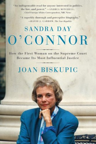 Sandra Day O'Connor How the First Woman on the Supreme Court Became Its Most Influential Justice N/A edition cover