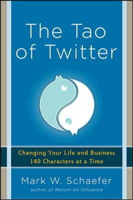 Tao of Twitter Changing Your Life and Business 140 Characters at a Time  2012 edition cover
