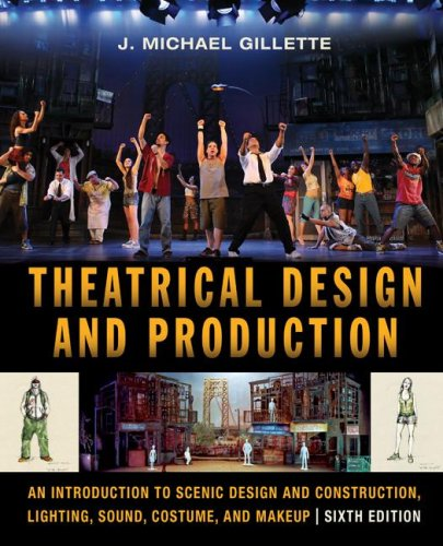 Theatrical Design and Production An Introduction to Scenic Design and Construction, Lighting, Sound, Costume, and Makeup 6th 2008 edition cover