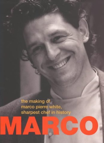 Marco: The Making of Marco Pierre White, the Hottest Chef in History  2000 edition cover