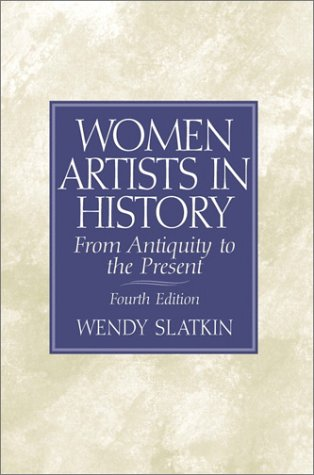 Women Artists in History From Antiquity to the Present 4th 2001 (Revised) edition cover