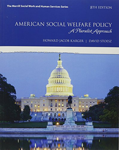 American Social Welfare Policy A Pluralist Approach, with Enhanced Pearson EText -- Access Card Package 8th 2018 9780134303192 Front Cover