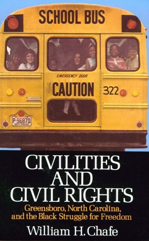 Civilities and Civil Rights Greensboro, North Carolina, and the Black Struggle for Freedom N/A 9780195029192 Front Cover