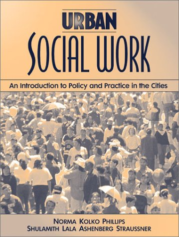 Urban Social Work An Introduction to Policy and Practice in the Cities  2002 edition cover