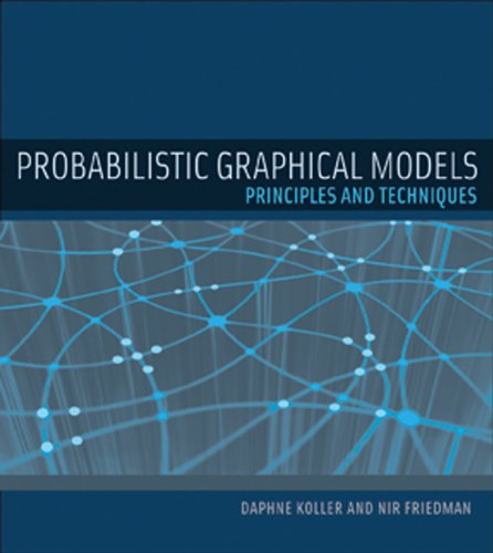 Probabilistic Graphical Models Principles and Techniques  2010 edition cover