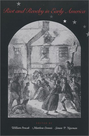 Riot and Revelry in Early America   2002 edition cover