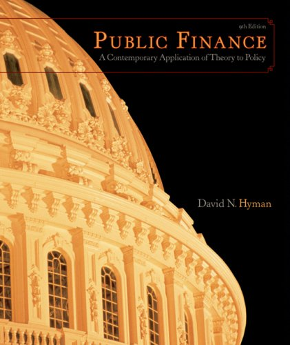 Public Finance A Contemporary Application of Theory to Policy 9th 2008 edition cover