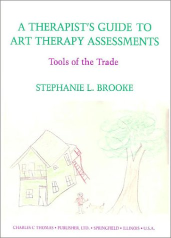 Therapist's Guide to Art Therapy Assessments : Tools of the Trade 1st edition cover