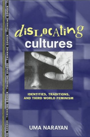 Dislocating Cultures Identities, Traditions, and Third World Feminism  1997 edition cover