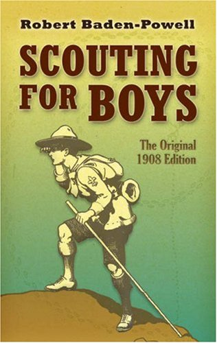 Scouting for Boys The Original 1908 Edition  2007 9780486457192 Front Cover