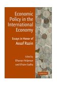 Economic Policy in the International Economy Essays in Honor of Assaf Razin  2002 9780521815192 Front Cover