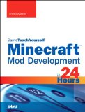 Sams Teach Yourself Mod Development for Minecraft in 24 Hours   2015 edition cover