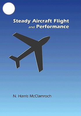 Steady Aircraft Flight and Performance   2011 9780691147192 Front Cover