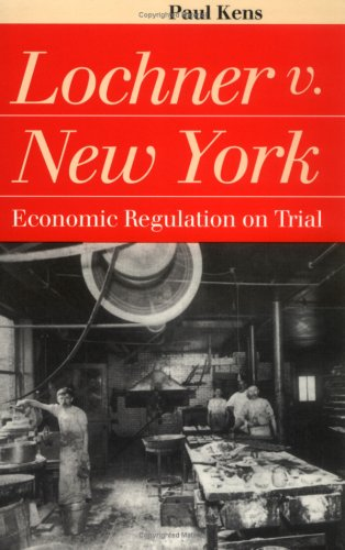 Lochner vs. New York Economic Regulation on Trial  1998 edition cover