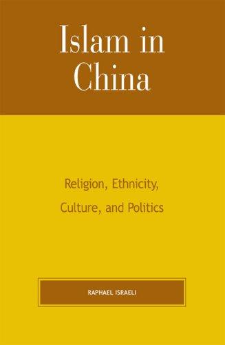 Islam in China Religion, Ethnicity, Culture, and Politics  2007 edition cover