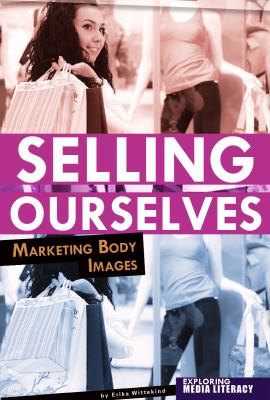 Selling Ourselves Marketing Body Images  2012 edition cover