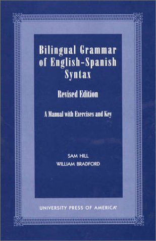 Bilingual Grammer of English-Spanish Syntax A Manual with Exercises and Key  2000 (Revised) edition cover