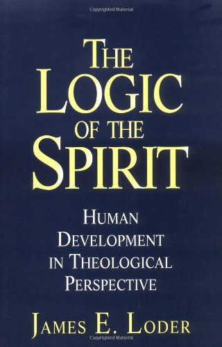 Logic of the Spirit Human Development in Theological Perspective  1998 edition cover