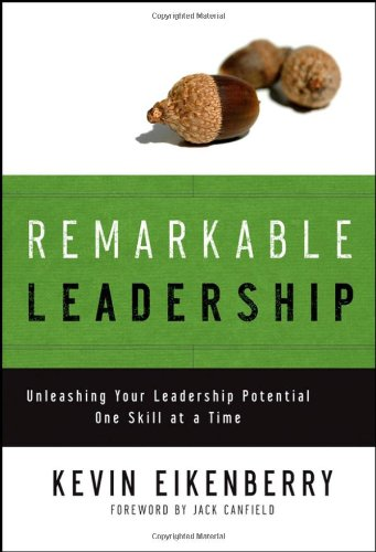 Remarkable Leadership Unleashing Your Leadership Potential One Skill at a Time  2007 edition cover