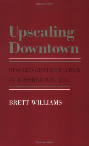 Upscaling Downtown Stalled Gentrification in Washington, D. C.  1988 edition cover
