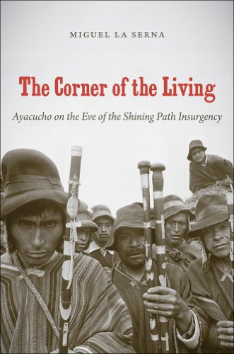 Corner of the Living Ayacucho on the Eve of the Shining Path Insurgency  2012 edition cover
