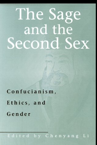 Sage and the Second Sex Confucianism, Ethics, and Gender  2000 edition cover