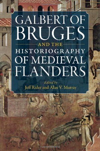 Galbert of Bruges and the Historiography of Medieval Flanders   2009 edition cover