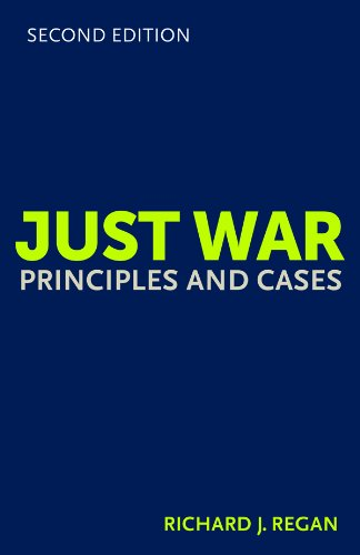 Just War Principles and Cases 2nd 2013 (Revised) edition cover