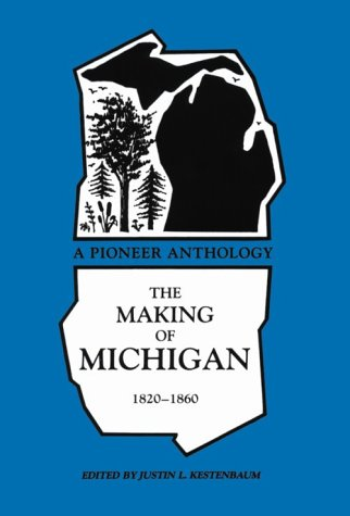 Making of Michigan, 1820-1860 A Pioneer Anthology  1990 edition cover