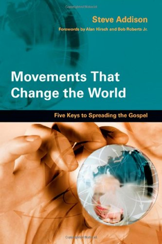 Movements That Change the World Five Keys to Spreading the Gospel  2011 edition cover