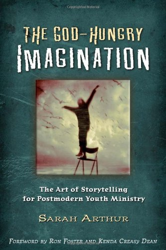 God-Hungry Imagination The Art of Storytelling for Postmodern Youth Ministry  2007 edition cover