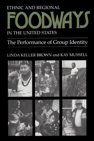 Ethnic and Regional Foodways in the United States The Performance of Group Identity N/A edition cover