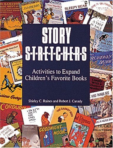 Story S-T-R-E-T-C-H-E-R-S Activities to Expand Children's Favorite Books N/A edition cover