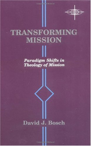 Transforming Mission Paradigm Shifts in Theology of Mission N/A 9780883447192 Front Cover