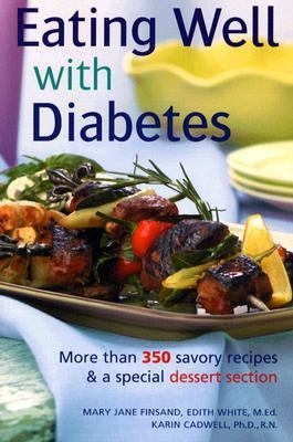 Eating Well with Diabetes More Than 350 Savory Recipes and a Special Dessert Section N/A 9781402717192 Front Cover