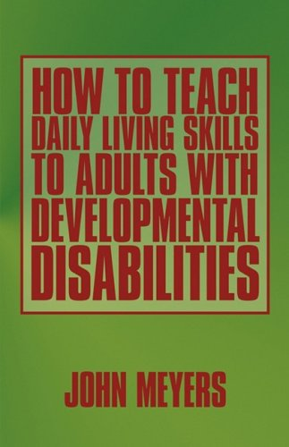 How to Teach Daily Living Skills to Adults with Developmental Disabilities   2009 edition cover