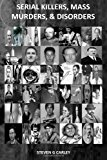 Serial Killers, Mass Murders, and Disorders  N/A 9781492734192 Front Cover