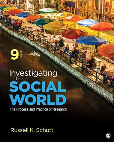 Investigating the Social World The Process and Practice of Research 8th 2019 9781506361192 Front Cover