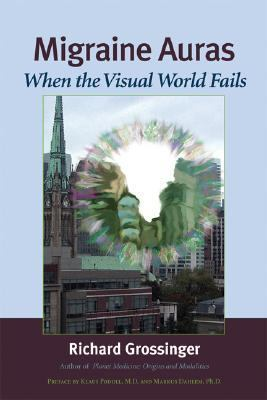 Migraine Auras When the Visual World Fails  2006 9781556436192 Front Cover