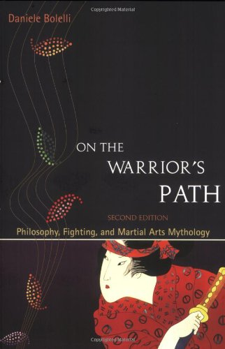 On the Warrior's Path Philosophy, Fighting, and Martial Arts Mythology 2nd 2008 (Revised) edition cover