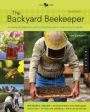 Backyard Beekeeper An Absolute Beginner's Guide to Keeping Bees in Your Yard and Garden - Safe Pest-Control Techniques, Top Bar Basic, Urabn Beekeeping Tips and Tricks, 25 Rules of Modern Beekeeping 3rd (Revised) 9781592539192 Front Cover