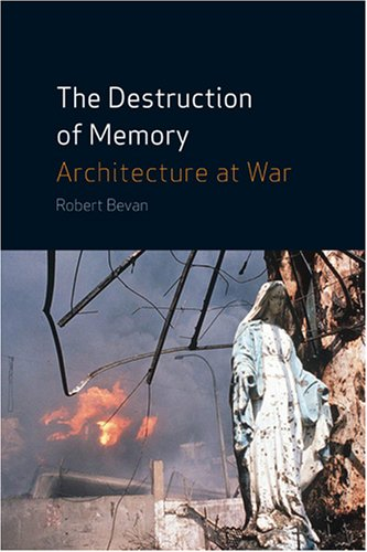 Destruction of Memory Architecture at War  2007 9781861893192 Front Cover