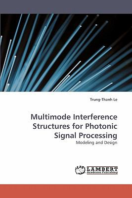 Multimode Interference Structures for Photonic Signal Processing  N/A 9783838361192 Front Cover