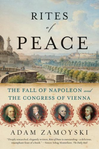 Rites of Peace The Fall of Napoleon and the Congress of Vienna  2008 edition cover